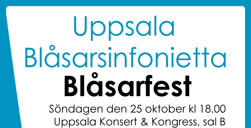Blåsarfest, 25 oktober 2015, kl 18.00 på Uppsala Konsert & Kongress, sal B